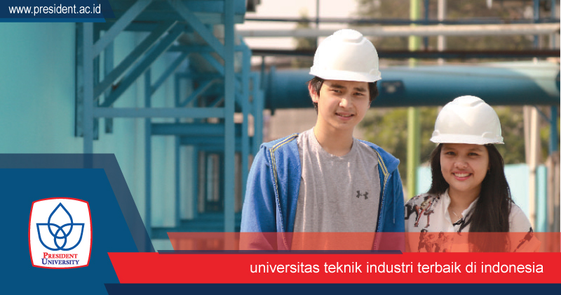 Universitas Teknik Industri Terbaik di Indonesia